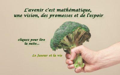 L'avenir c'est mathématique, une vision, des promesses et de l'espoir